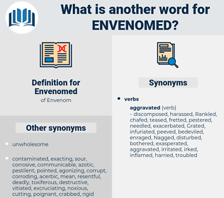 Envenomed, synonym Envenomed, another word for Envenomed, words like Envenomed, thesaurus Envenomed