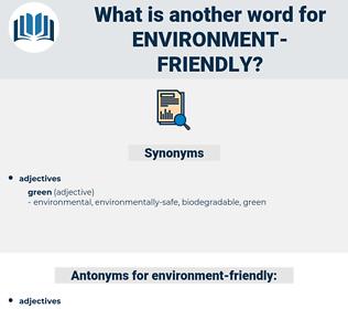 environment-friendly, synonym environment-friendly, another word for environment-friendly, words like environment-friendly, thesaurus environment-friendly