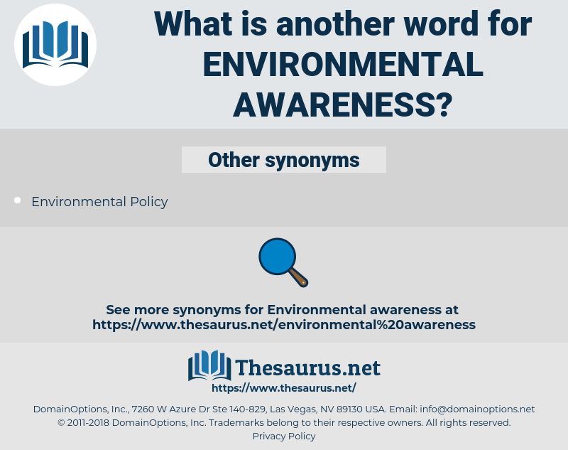 environmental awareness, synonym environmental awareness, another word for environmental awareness, words like environmental awareness, thesaurus environmental awareness