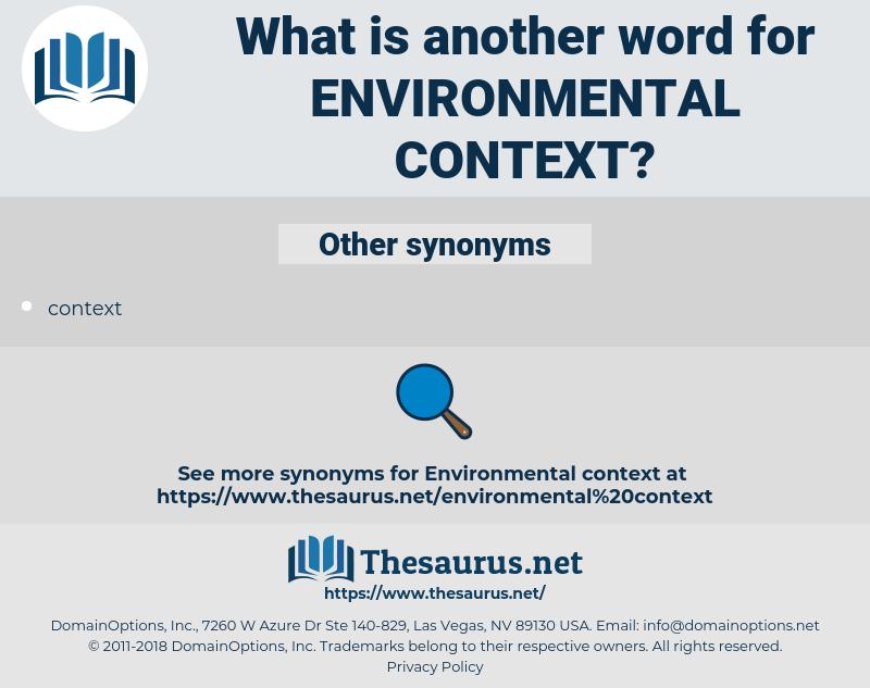 environmental context, synonym environmental context, another word for environmental context, words like environmental context, thesaurus environmental context