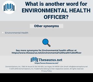 environmental health officer, synonym environmental health officer, another word for environmental health officer, words like environmental health officer, thesaurus environmental health officer