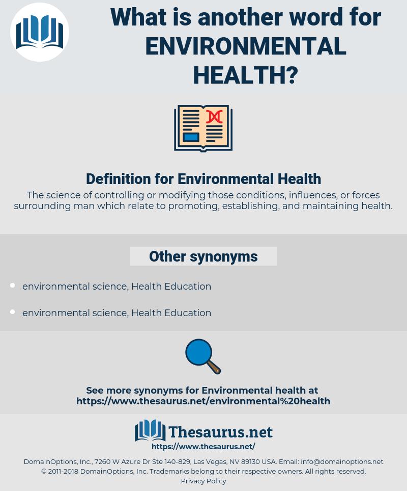 Environmental Health, synonym Environmental Health, another word for Environmental Health, words like Environmental Health, thesaurus Environmental Health