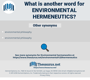 environmental hermeneutics, synonym environmental hermeneutics, another word for environmental hermeneutics, words like environmental hermeneutics, thesaurus environmental hermeneutics