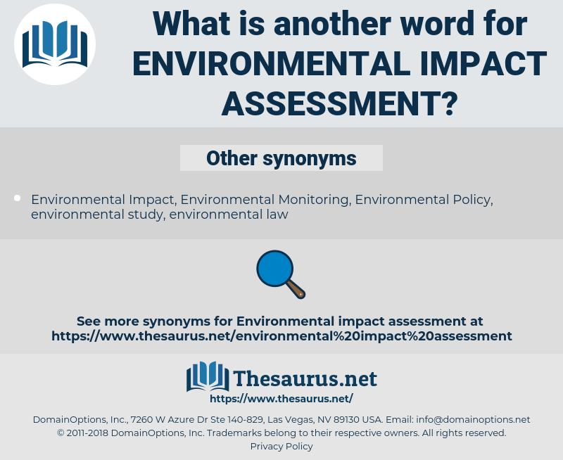 environmental impact assessment, synonym environmental impact assessment, another word for environmental impact assessment, words like environmental impact assessment, thesaurus environmental impact assessment