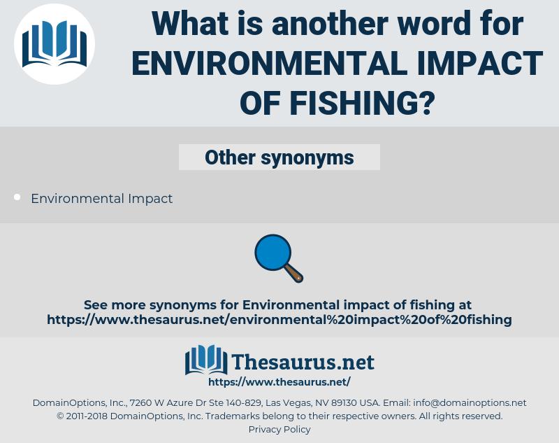 environmental impact of fishing, synonym environmental impact of fishing, another word for environmental impact of fishing, words like environmental impact of fishing, thesaurus environmental impact of fishing