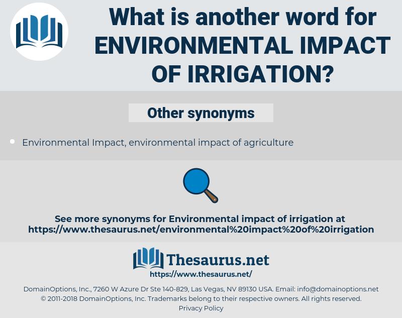 environmental impact of irrigation, synonym environmental impact of irrigation, another word for environmental impact of irrigation, words like environmental impact of irrigation, thesaurus environmental impact of irrigation