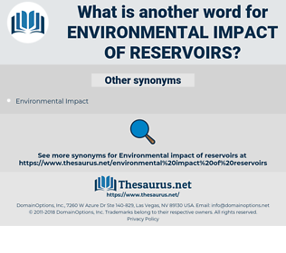 environmental impact of reservoirs, synonym environmental impact of reservoirs, another word for environmental impact of reservoirs, words like environmental impact of reservoirs, thesaurus environmental impact of reservoirs