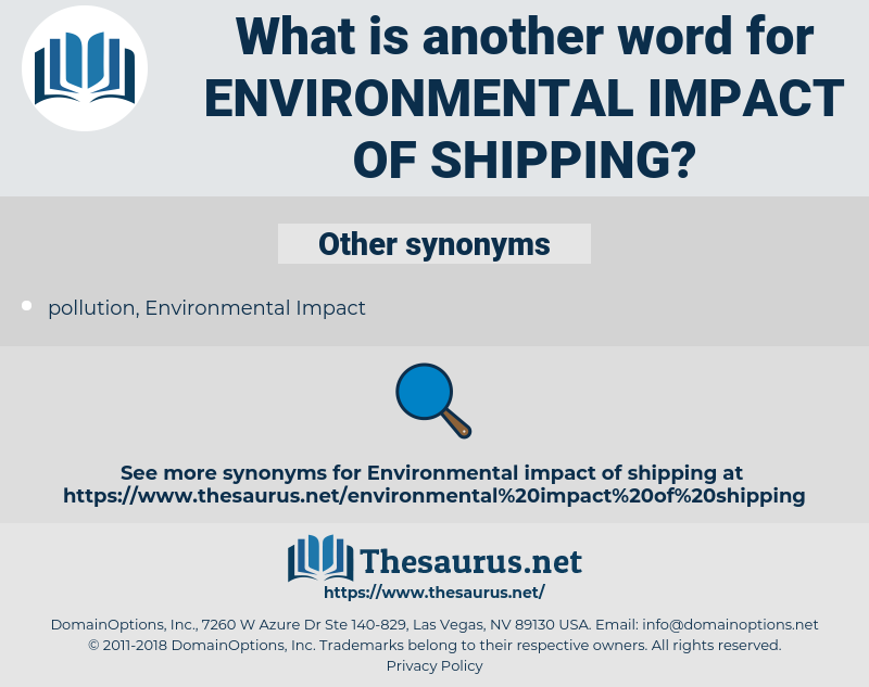environmental impact of shipping, synonym environmental impact of shipping, another word for environmental impact of shipping, words like environmental impact of shipping, thesaurus environmental impact of shipping