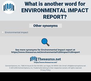 environmental impact report, synonym environmental impact report, another word for environmental impact report, words like environmental impact report, thesaurus environmental impact report