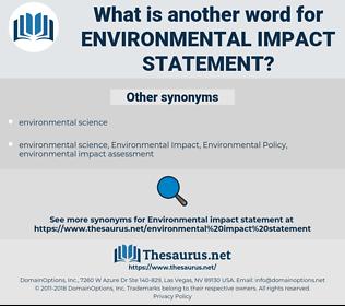 environmental impact statement, synonym environmental impact statement, another word for environmental impact statement, words like environmental impact statement, thesaurus environmental impact statement
