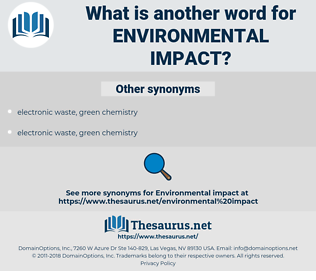 Environmental Impact, synonym Environmental Impact, another word for Environmental Impact, words like Environmental Impact, thesaurus Environmental Impact