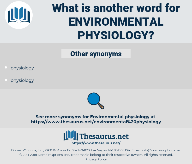environmental physiology, synonym environmental physiology, another word for environmental physiology, words like environmental physiology, thesaurus environmental physiology