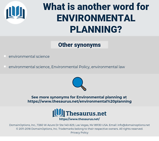 environmental planning, synonym environmental planning, another word for environmental planning, words like environmental planning, thesaurus environmental planning