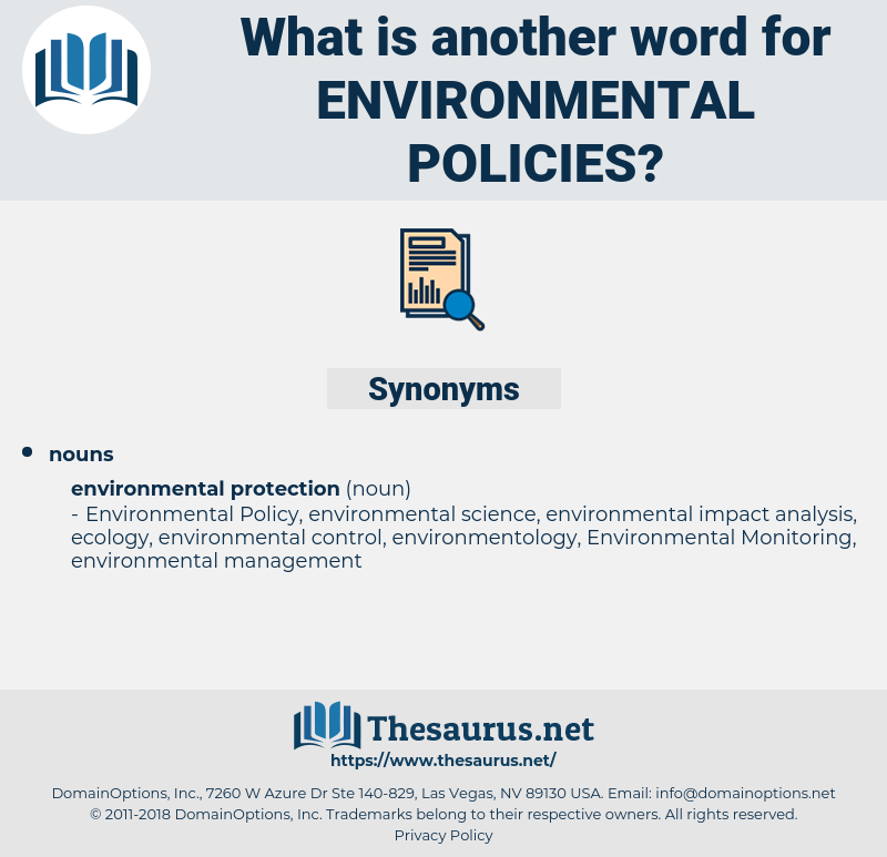 Environmental Policies, synonym Environmental Policies, another word for Environmental Policies, words like Environmental Policies, thesaurus Environmental Policies