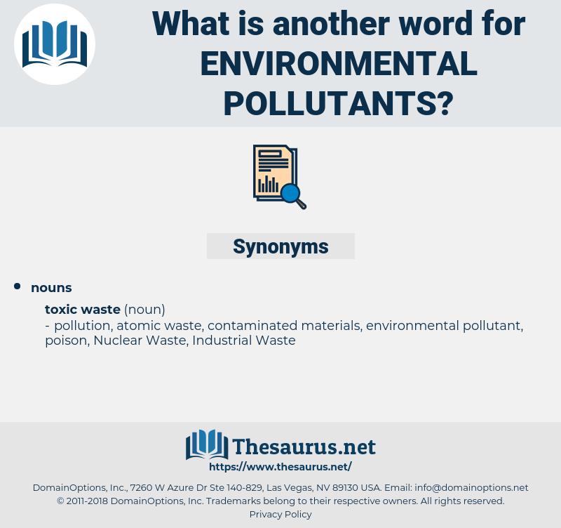Environmental Pollutants, synonym Environmental Pollutants, another word for Environmental Pollutants, words like Environmental Pollutants, thesaurus Environmental Pollutants