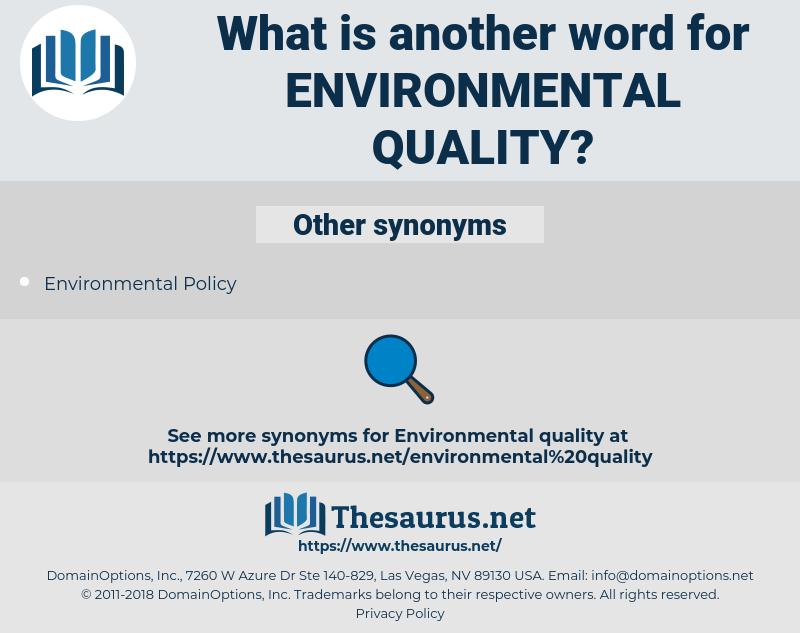environmental quality, synonym environmental quality, another word for environmental quality, words like environmental quality, thesaurus environmental quality
