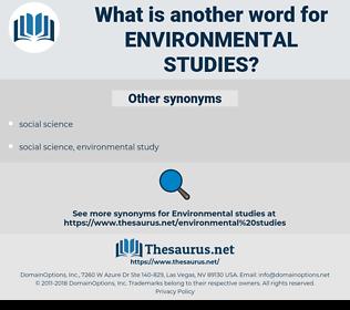 environmental studies, synonym environmental studies, another word for environmental studies, words like environmental studies, thesaurus environmental studies