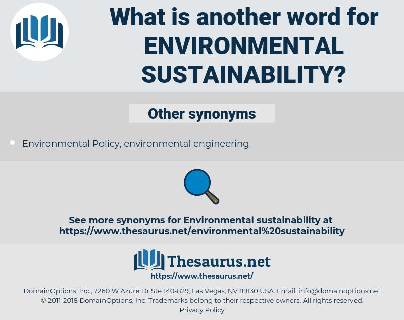 environmental sustainability, synonym environmental sustainability, another word for environmental sustainability, words like environmental sustainability, thesaurus environmental sustainability