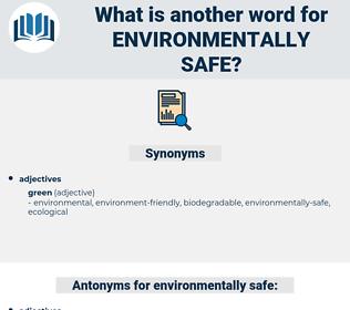 environmentally-safe, synonym environmentally-safe, another word for environmentally-safe, words like environmentally-safe, thesaurus environmentally-safe