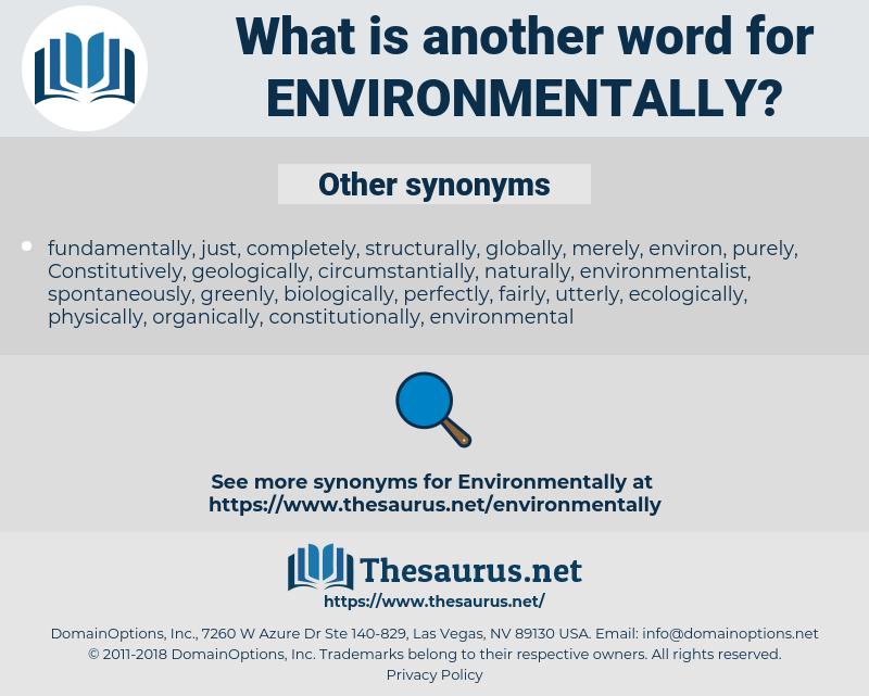 environmentally, synonym environmentally, another word for environmentally, words like environmentally, thesaurus environmentally