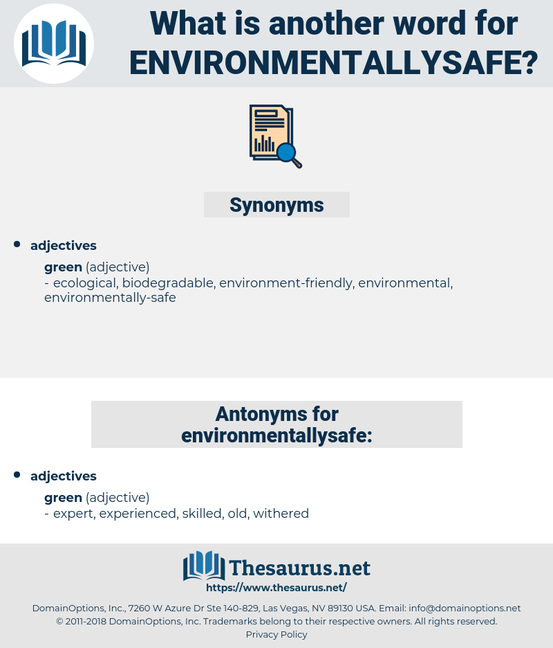environmentallysafe, synonym environmentallysafe, another word for environmentallysafe, words like environmentallysafe, thesaurus environmentallysafe