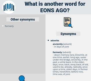 eons ago, synonym eons ago, another word for eons ago, words like eons ago, thesaurus eons ago