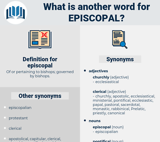 episcopal, synonym episcopal, another word for episcopal, words like episcopal, thesaurus episcopal