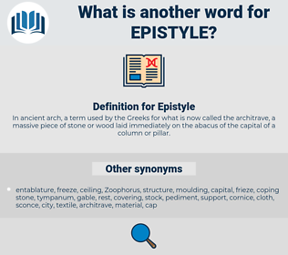 Epistyle, synonym Epistyle, another word for Epistyle, words like Epistyle, thesaurus Epistyle