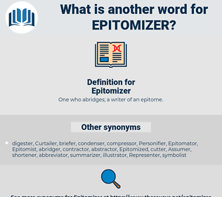 Epitomizer, synonym Epitomizer, another word for Epitomizer, words like Epitomizer, thesaurus Epitomizer