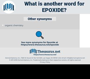 epoxide, synonym epoxide, another word for epoxide, words like epoxide, thesaurus epoxide