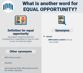 equal opportunity, synonym equal opportunity, another word for equal opportunity, words like equal opportunity, thesaurus equal opportunity