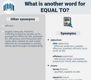 equal to, synonym equal to, another word for equal to, words like equal to, thesaurus equal to