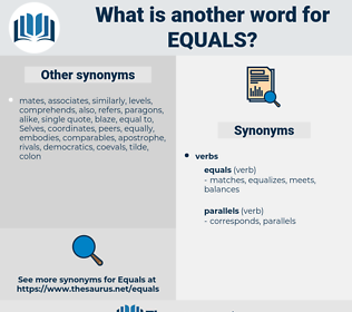 equals, synonym equals, another word for equals, words like equals, thesaurus equals