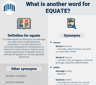 equate, synonym equate, another word for equate, words like equate, thesaurus equate