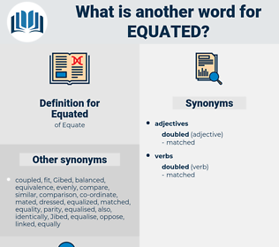 Equated, synonym Equated, another word for Equated, words like Equated, thesaurus Equated