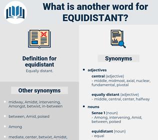 equidistant, synonym equidistant, another word for equidistant, words like equidistant, thesaurus equidistant