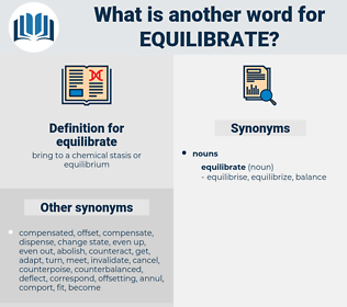 equilibrate, synonym equilibrate, another word for equilibrate, words like equilibrate, thesaurus equilibrate