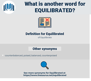 Equilibrated, synonym Equilibrated, another word for Equilibrated, words like Equilibrated, thesaurus Equilibrated