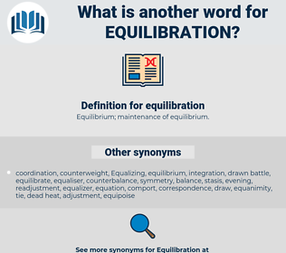 equilibration, synonym equilibration, another word for equilibration, words like equilibration, thesaurus equilibration