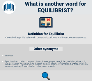 Equilibrist, synonym Equilibrist, another word for Equilibrist, words like Equilibrist, thesaurus Equilibrist
