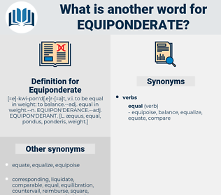 Equiponderate, synonym Equiponderate, another word for Equiponderate, words like Equiponderate, thesaurus Equiponderate