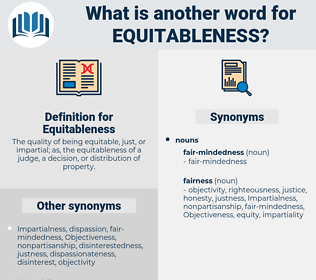 Equitableness, synonym Equitableness, another word for Equitableness, words like Equitableness, thesaurus Equitableness