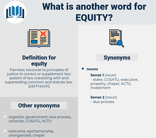 equity, synonym equity, another word for equity, words like equity, thesaurus equity