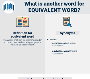 equivalent word, synonym equivalent word, another word for equivalent word, words like equivalent word, thesaurus equivalent word
