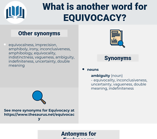Equivocacy, synonym Equivocacy, another word for Equivocacy, words like Equivocacy, thesaurus Equivocacy