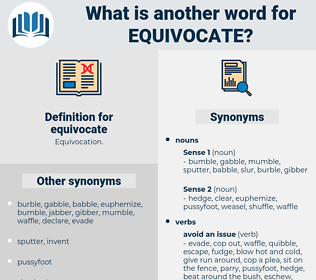 equivocate, synonym equivocate, another word for equivocate, words like equivocate, thesaurus equivocate