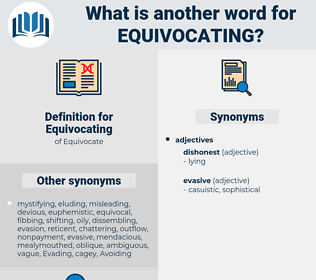 Equivocating, synonym Equivocating, another word for Equivocating, words like Equivocating, thesaurus Equivocating