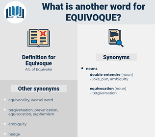 Equivoque, synonym Equivoque, another word for Equivoque, words like Equivoque, thesaurus Equivoque