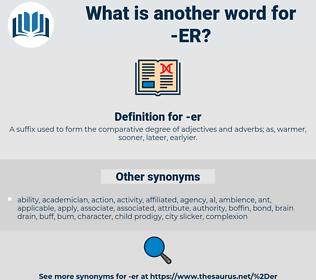 er, synonym er, another word for er, words like er, thesaurus er