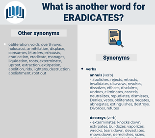 eradicates, synonym eradicates, another word for eradicates, words like eradicates, thesaurus eradicates
